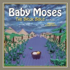 Baby Moses: The Brick Bible for Kids, Powell Smith, Brendan