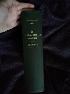 Livre La Franc Maçonnerie Templière Et Occultiste