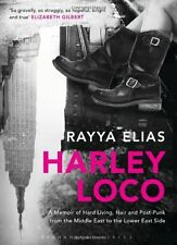 Harley Loco: A Memoir of Hard Living, Hair and Post-Punk, from the Middle East,