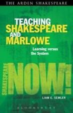 Teaching Shakespeare and Marlowe: Learning versus the System (Shakespeare Now!)