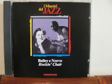 BAILEY e NORVO rockin' chair- CD- Maestri del Jazz- De Agostini-fuori commercio
