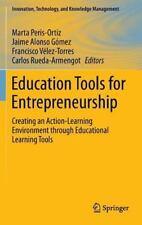 Education Tools for Entrepreneurship : Creating an Action-Learning Environmen...