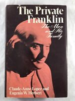 THE PRIVATE FRANKLIN The Man and His Family by Lopez and Herbert 1975 HC DJ BCE