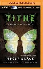 Tithe : A Modern Faerie Tale by Holly Black (2015, MP3 CD, Unabridged)