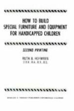How to Build Special Furniture and Equipment for Handicapped Children,-ExLibrary