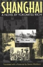 Shanghai: A Novel (Michigan Monograph Series in Japanese Studies, 33)