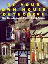 Be Your Own House Detective,David Austin, Mac Dowdy, Judith Miller