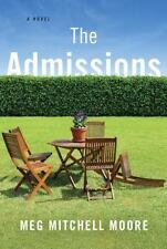 The Admissions by Meg Mitchell Moore (2015, Hardcover)
