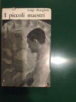 LUIGI MENEGHELLO I PICCOLI MAESTRI Prima edizione 1964 Feltrinelli