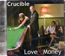 Crucible - Love and Money (brand new CD 2008)