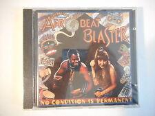 AFROBEAT BLASTER : NO CONDITION IS PERMANENT [ CD ALBUM NEUF PORT GRATUIT ]