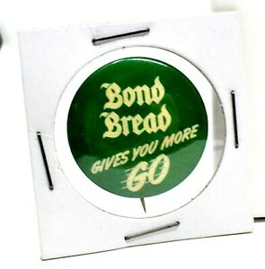RARE 1940s WWII ERA BOND BREAD GIVES YOU MORE GO PINBACK OFFSET GRAVURE NY CITY