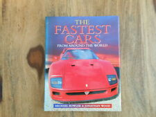 Book - The Fastest Cars From Around The World - Michael Bowler & Jonathan Wood