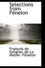 Selections From F?nelon: By Fran de Salignac de La Mothe- F?nelon