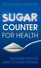 SUGAR COUNTER FOR HEALTH - ROBERTS, ELIZABETH, DR. - NEW PAPERBACK BOOK
