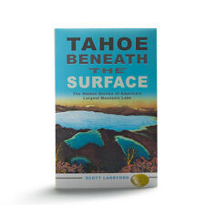 Tahoe beneath the Surface: The Hidden Stories of America's Largest Mountain Lake