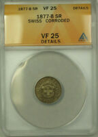 1877-B Switzerland Silver 5 Rappen Coin ANACS VF 25 Details Corroded KM#5