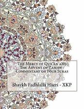 The Mercy of Qur'an and the Advent of Zaman - Commentary on Four Suras by...