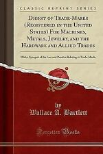 Digest of Trade-Marks (Registered in the United States) for Machines, Metals, Je