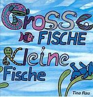 Grosse Fische kleine Fische von Tina Rau | Buch | Zustand gut