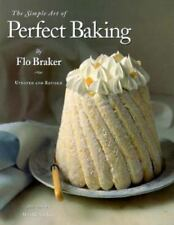 The Simple Art of Perfect Baking by Flo Braker, Like New