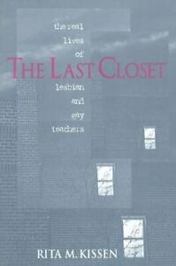 The Last Closet: The Real Lives of Lesbian and Gay Teachers
