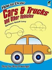 How to Draw Cars and Trucks and Other Vehicles [Dover How to Draw] by Barbara So