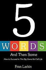 5 Words and Then Some: How to Succeed in This Big Game We Call Life (Paperback o