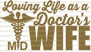 Loving Life as a Doctor's Wife Physician Medical Vinyl Decal Sticker MD Hospital