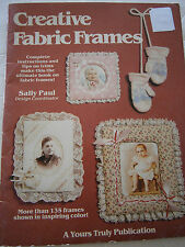 Vintage 1981 Creative Fabric Frames Sewing 135 Pattern Book Baby Holiday Love