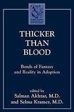 Thicker Than Blood: Bonds of Fantasy and Reality in Adoption (Margaret S. Mahler