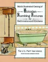 Mott's Illustrated Catalog of Victorian Plumbing Fixtures for Bathrooms and...