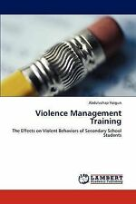 Violence Management Training: The Effects on Violent Behaviors of Secondary Scho