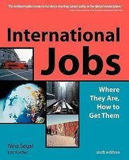 NEW - International Jobs: Where They Are and How to Get Them, Sixth Edition