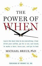 The Power of When: Discover Your Chronotype--and the Best Time to Eat Lunch, Ask