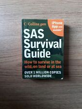SAS Survival Guide: How to Survive in the Wild, on Land or Sea. Who Dares Wins!