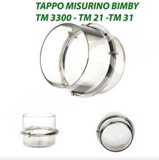 MISURINO BIMBY TM31, TM 21, TM 3300 RICAMBIO BICCHIERINO ADATTABILE