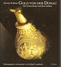 GOLD VON DER DONAU Die Erben Roms und ihre Schätze von Herwig Wolfram