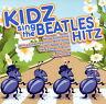 Kidz Sing the Beatles Hitz - Various Artists   *** BRAND NEW CD ***