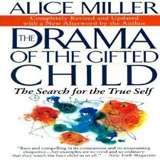 The Drama of the Gifted Child : The Search for the True Self by Alice Miller...