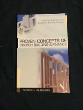 Proven Concepts Of Church Buiding & Finance By Patrick L Clements Paperback