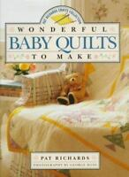 Wonderful Baby Quilts to Make (Pat Richards Crafts Collection)