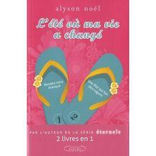L'ETE OU MA VIE A CHANGE Alyson NOEL roman jeunesse livre INTEGRALE