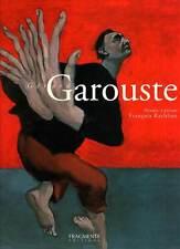 GERARD GAROUSTE - Peindre, à Présent (LIVRE/BOOK) François Rachline 2004