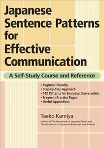 Japanese Sentence Patterns for Effective Communication : A Self-Study Course ...