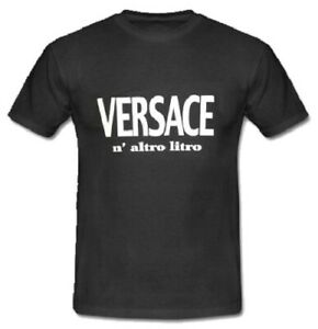 T-shirt Maglia spiritosa Maglietta Nera Versace n'altro Litro