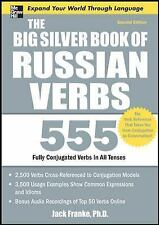 The Big Silver Book of Russian Verbs : 555 Fully Conjugated Verbs by Jack...