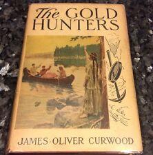 JAMES OLIVER CURWOOD,  THE GOLD HUNTERS, GROSSET c.1909, VG IN DJ
