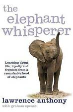 The Elephant Whisperer 'Learning About Life, Loyalty and Freedom From a Remarkab