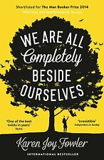 Very Good Cond. We are All Completely Beside Ourselves by Karen Joy Fowler